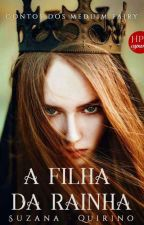 A filha da rainha - contos dos medium fairy. (Em Revisão)  by suzanaquirino