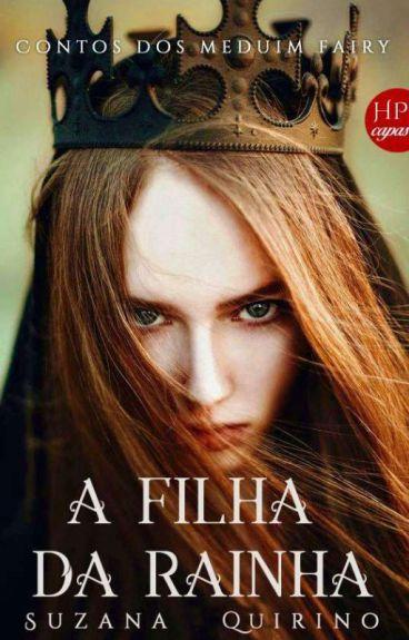 A filha da rainha - contos dos medium fairy. (Em Revisão) #WattysJusto.