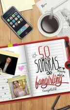 50 Sombras de Fangirling by FangirlsFif