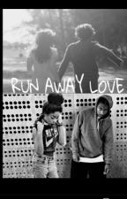 Run Away Love| Ray Ray by BabyMsft10
