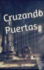 Cruzando Puertas by jessace13