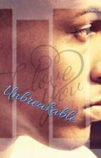 Unbreakable(August Alsina) by prettypooh11