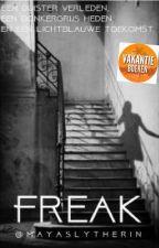 Freak {voltooid} by Mayaslytherin
