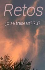 Retos • ;Sólo Para Valientes; (EDITANDO) by -C0C0-