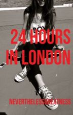 24 Hours In London by Neverthlessgreatness