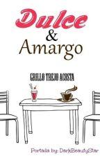Dulce & Amargo. by ChicoGato