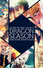 Dragon Season | Fairy Tail |  ON HOLD by WriterOfAwesome