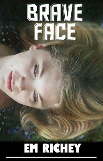 Brave Face | ✔️