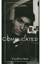 Complicated [Paluten FanFiction] by bxrgwxrk