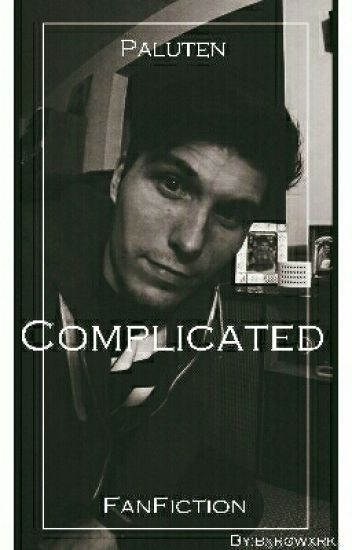 Complicated [Paluten FanFiction]