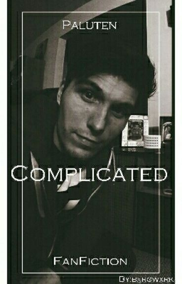 Complicated [Paluten FanFiction]
