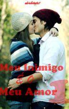 Meu Inimigo é o Meu Amor  by adrieletosta1