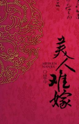 Đọc truyện Mỹ nhân nan gả - Thị Kim (full)