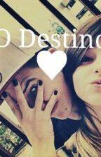 O Destino by LeticiapSantos