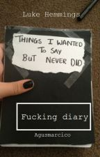 fucking diary :: l.h by AgusMarcico