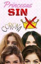 ¡Princesas Sin Coronas! by pauli1718