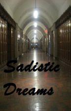 Sadistic Dreams by swimchick180