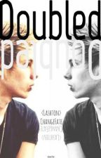 Doubled <Lashton> by ChangeFate