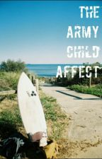 The Army Child Affect by alphabeticalirwin
