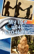 My life with brothers by Simple_ButterflyXO