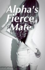 Alpha's fierce Mate by anonymous_writer_14