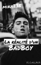 La réalité d'un bad boy Tome 1 by MikaHarnois