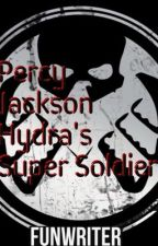 Percy Jackson-Hydra's Super Soldier by FunWriter