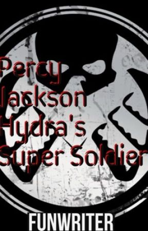 Percy Jackson-Hydra's Super Soldier ✅COMPLETE✅ by FunWriter