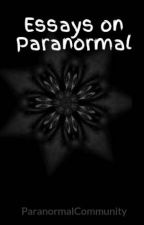 Essays on Paranormal by ParanormalCommunity
