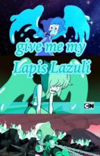 Give Me  My Lapis Lazuli by sinningcipher