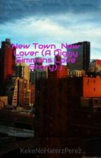 New Town_New Lover (A Diggy Simmons Love Story) by PrincesMisfitLover