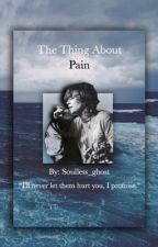 The Thing About Pain |Frerard| by soulless_ghost