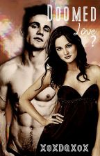 Doomed Love? (True Blood, Godric Fan Fic) ON HOLD by XoXDQXoX