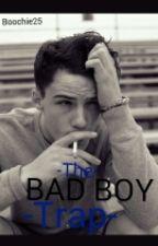 The Bad Boy Trap *SHORT STORY* by CaseyyNicolee