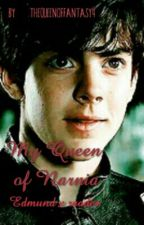 My Queen of Narnia (Edmund x Reader) by QueenCupcakeMaddness