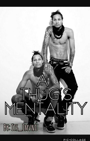 A Thug's Mentality (A LT Fanfic)