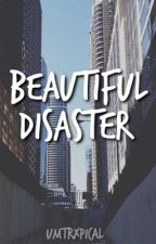 Beautiful Disaster by umtrxpical