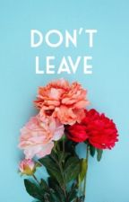 Don't Leave by lateindie