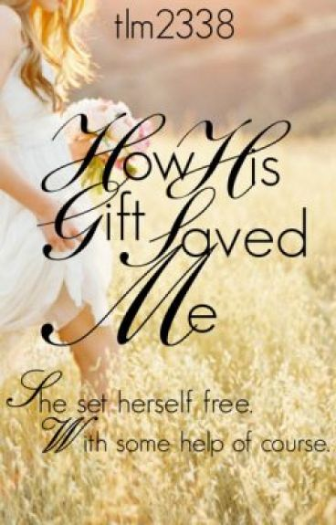 How His Gift Saved Me by tlm2338