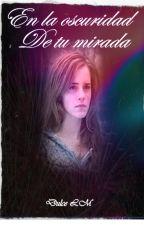En la oscuridad de tu mirada by DulceMejia9