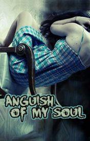 Anguish Of My Soul by NamiSorano