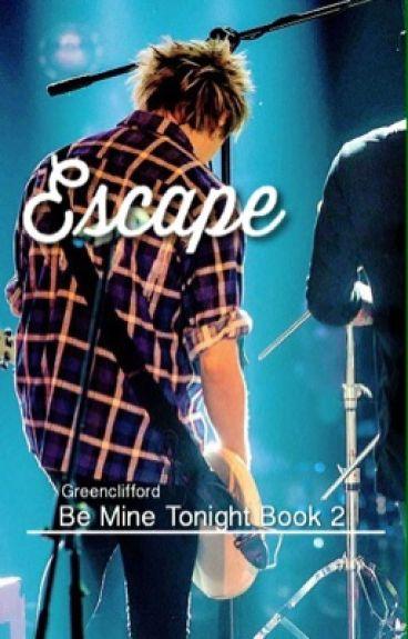 Escape - Michael Clifford: Be Mine Tonight Book 2