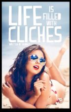 LIFE IS FILLED WITH CLICHÉS by Siiidney