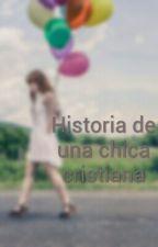 historia de una chica cristiana by VaNeSsaIdalia14