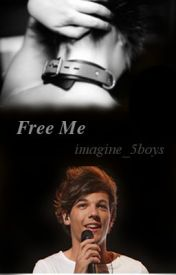 Free Me by imagine_5boys