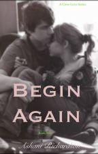 Begin Again: Book 2 (A Crew Love Series) by ForeverxRebel