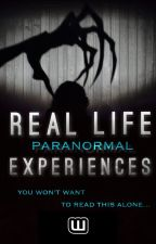 Real Life Paranormal Experiences by Paranormal