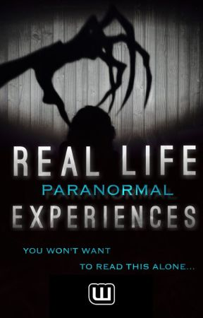 Real Life Paranormal Experiences by ParanormalCommunity