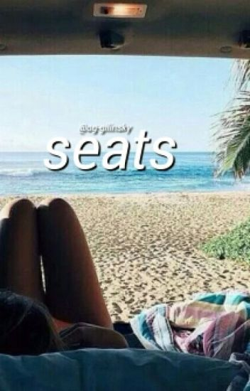 seats ✧ gilinsky