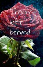 Thorns Left Behind (Tenrose) by halftimerunner